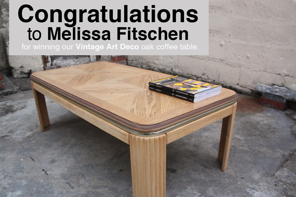Congratulations to Melissa Fitschen for winning our Vintage Art Deco oak coffee table.